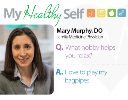 My Healthy Self: Mary Murphy, DO, MPH, MHA