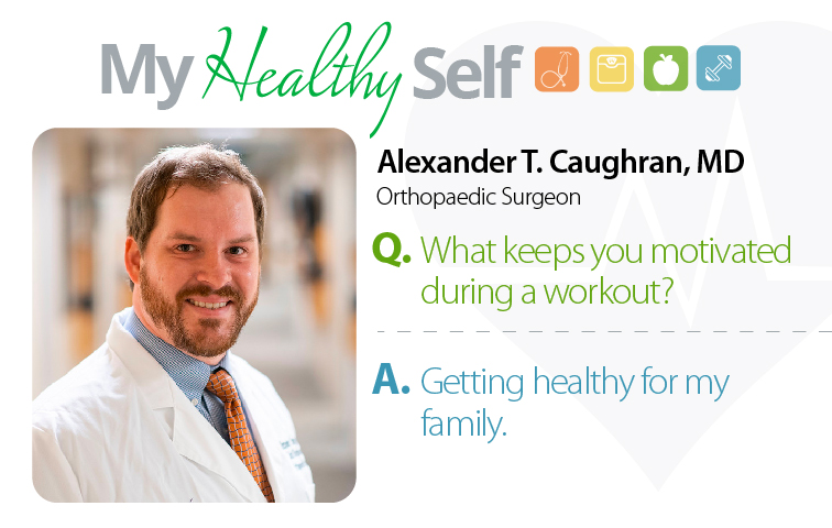 My Healthy Self: Alexander T. Caughran, MD
