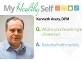 My Healthy Self: Kenneth Avery, DPM