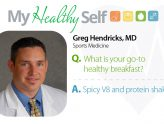 My Healthy Self: Greg Hendricks, MD